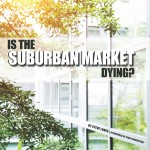is-suburban-market-dying-q4